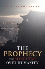 The Prophecy: The Blood War Over Humanity Cover Image