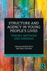 Structure and Agency in Young People's Lives: Theory, Methods and Agendas (Youth) Cover Image