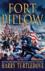 Fort Pillow: A Novel of the Civil War Cover Image