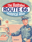 The Illustrated Route 66 Historical Atlas Cover Image