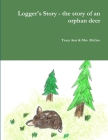 Logger's Story - the story of an orphan deer Cover Image
