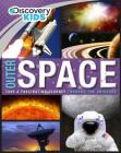 Discovery Kids Outer Space: Take a Fascinating Journey Through the Universe Cover Image