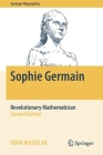 Sophie Germain: Revolutionary Mathematician (Springer Biographies) Cover Image