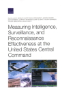 Measuring Intelligence, Surveillance, and Reconnaissance Effectiveness at the United States Central Command Cover Image