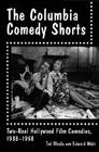The Columbia Comedy Shorts: Two-Reel Hollywood Film Comedies, 1933-1958 (McFarland Classics) Cover Image