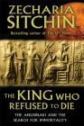 The King Who Refused to Die: The Anunnaki and the Search for Immortality Cover Image