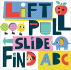 Lift, Pull, Slide, Find ABC Cover Image
