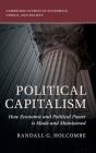 Political Capitalism (Cambridge Studies in Economics) Cover Image