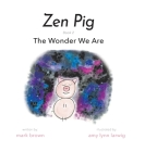 Zen Pig: The Wonder We Are Cover Image