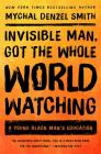 Invisible Man, Got the Whole World Watching: A Young Black Man's Education Cover Image