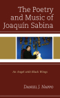 The Poetry and Music of Joaquín Sabina: An Angel with Black Wings Cover Image