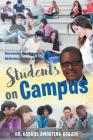 Students on Campus: Overcoming Peer Pressure, Addiction, Anxiety, and Stress Cover Image