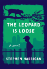 The Leopard Is Loose: A novel Cover Image