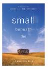 Small Beneath the Sky: A Prairie Memoir Cover Image