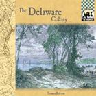 Delaware Colony (Colonies) Cover Image