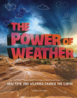 The Power of Weather: How Time and Weather Change the Earth (Weather and Climate) Cover Image