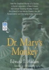 Dr. Mary's Monkey: How the Unsolved Murder of a Doctor, a Secret Laboratory in New Orleans and Cancer-Causing Monkey Viruses Are Linked t Cover Image