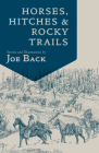 Horses, Hitches, and Rocky Trails Cover Image