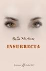 Insurrecta: Crónicas esquizofrénicas de una vida indómita Cover Image
