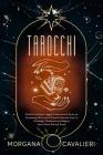 Tarocchi: Guida Completa per Leggere e Interpretare le Carte, per Conoscere gli Altri e per la Crescita Personale. Scopri la Sim Cover Image
