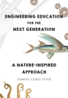 Engineering Education for the Next Generation: A Nature-Inspired Approach Cover Image