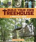 Build Your Own Treehouse: A Practical Guide Cover Image