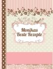 Monikas Beste Rezepte: Das personalisierte Rezeptbuch zum Selberschreiben für 120 Rezept Favoriten mit Inhaltsverzeichnis uvm. - edles, flora Cover Image