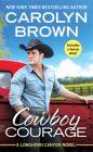 Cowboy Courage: Includes a bonus novella (Longhorn Canyon #6) Cover Image