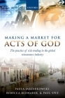 Making a Market for Acts of God: The Practice of Risk-Trading in the Global Reinsurance Industry Cover Image
