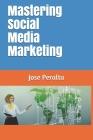 Mastering Social Media Marketing Cover Image