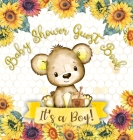 It's a Boy! Baby Shower Guest Book: Cute Teddy Bear Baby Boy, Sunflower Yellow Floral Honey Watercolor Theme Registry Sign in Wishes for a Baby Advice Cover Image