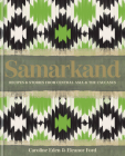 Samarkand: Recipes and Stories From Central Asia and the Caucasus Cover Image