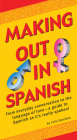 Making Out in Spanish: (Spanish Phrasebook) (Making Out Books) Cover Image