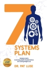 7 Systems Plan: Proven Steps to Amazing Health Transformations and Lasting Weight Loss Cover Image