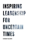 Inspiring Leadership for Uncertain Times Cover Image