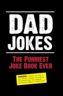 Dad Jokes: The Punniest Joke Book Ever Cover Image
