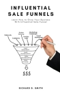 Influential Sale Funnels: Learn How to Grow Your Business With Influential Sale Funnel Cover Image