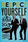 Respect Yourself: Stax Records and the Soul Explosion Cover Image