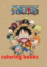 one piece coloring books: One Piece Anime Coloring Book One Piece Adult Coloring Book Anime One Piece Coloring Book for Kids One piece coloring Cover Image