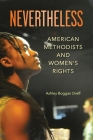 Nevertheless: American Methodists and Women's Rights Cover Image