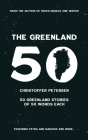 The Greenland 50: 50 Greenland stories of 50 words each Cover Image