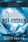 Frozen, Not Broken: Master Your Stress and Activate Rapid Self-healing Cover Image