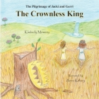 The Pilgrimage of Jacki and Gerri: The Crownless King Cover Image