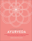 Ayurveda: An ancient system of holistic health to bring balance and wellness to your life (A Little Book of Self Care) Cover Image