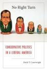 No Right Turn: Conservative Politics in a Liberal America Cover Image