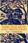 Tamil Folk Music as Dalit Liberation Theology (Ethnomusicology Multimedia) Cover Image