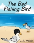 The Bad Fishing Bird Cover Image