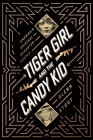 Tiger Girl and the Candy Kid: America's Original Gangster Couple Cover Image