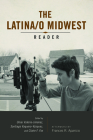 Latina/o Midwest Reader (Latinos in Chicago and Midwest) Cover Image