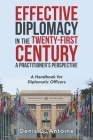 Effective Diplomacy in the Twenty-First Century a Practitioner's Perspective: A Handbook for Diplomatic Officers Cover Image